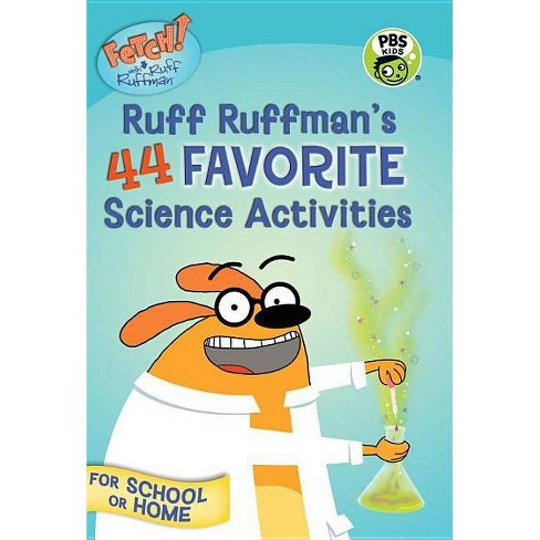 Fetch! with Ruff Ruffman: Ruff Ruffman's 44 Favorite Science Activities - by  Candlewick Press - image 1 of 1