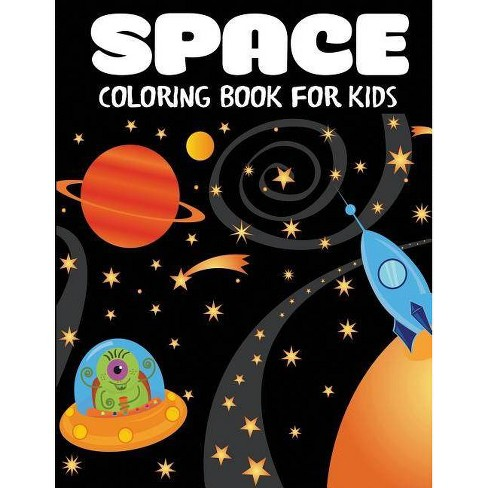 Space Coloring Book for Kids - (Children's Coloring Books) by  Blue Wave Press (Paperback) - image 1 of 1