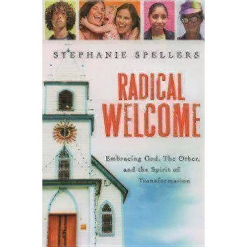 Radical Welcome - by  Stephanie Spellers (Paperback) - image 1 of 1