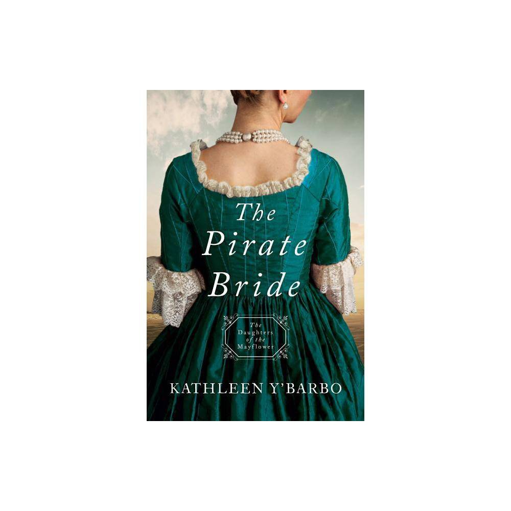 Pirate Bride Daughters Of The Mayflower By Kathleen Y Barbo Paperback