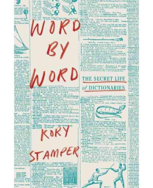 Word by Word : The Secret Life of Dictionaries -  by Kory Stamper (Hardcover) - image 1 of 1
