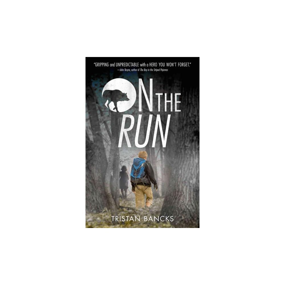 On the Run (Hardcover) (Tristan Bancks)