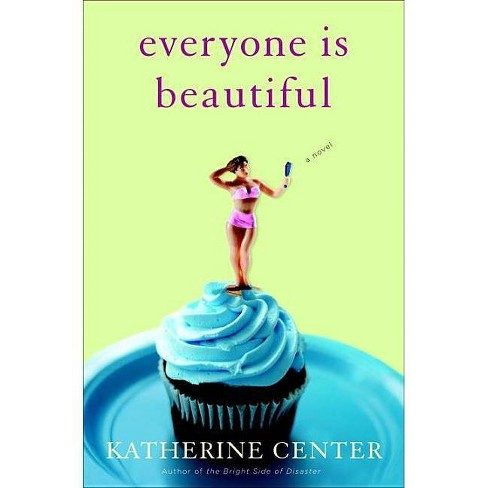 Everyone Is Beautiful - by  Katherine Center (Hardcover) - image 1 of 1