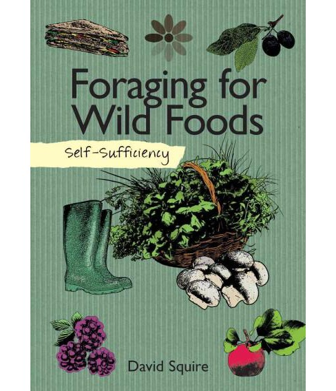 Foraging for Wild Foods (Reprint) (Paperback) (David Squire) - image 1 of 1