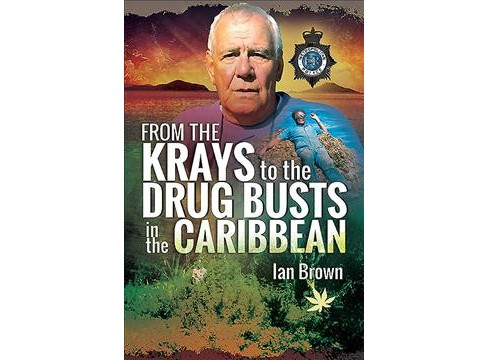 From the Krays to the Drug Busts in the Caribbean : A Thirty-Year Journey -  by Ian Brown (Paperback) - image 1 of 1
