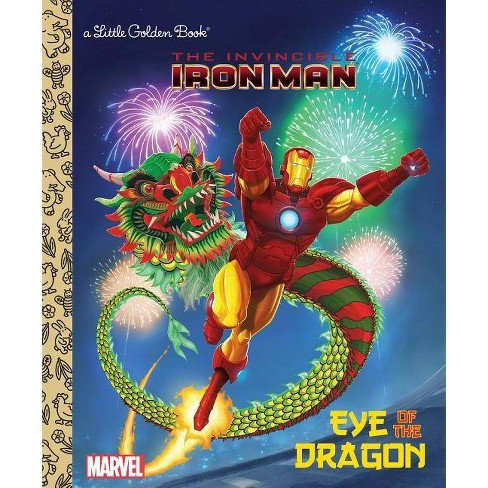 Eye of the Dragon (Marvel: Iron Man) - (Little Golden Book) by  Billy Wrecks & Patrick Spaziante - image 1 of 1