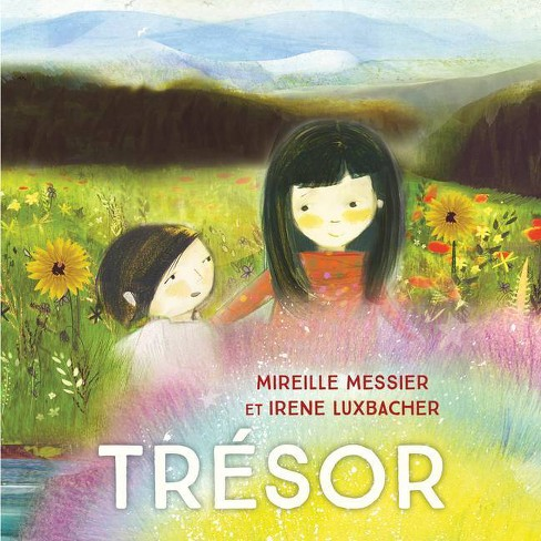 Tr�sor - by  Mireille Messier (Hardcover) - image 1 of 1
