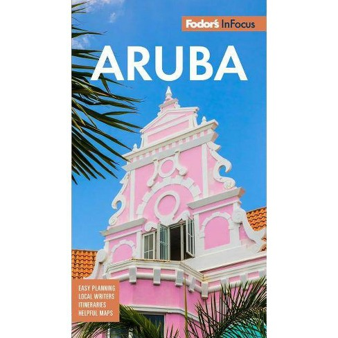 Fodor's in Focus Aruba - (Full-Color Travel Guide) 7 Edition by  Fodor's Travel Guides (Paperback) - image 1 of 1