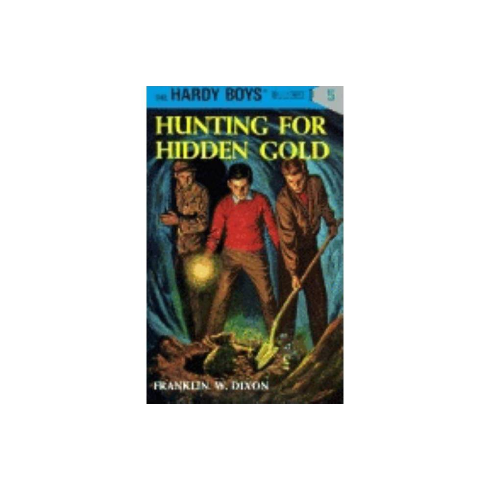 Hunting For Hidden Gold Hardy Boys By Franklin W Dixon Hardcover