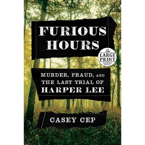 Image result for Furious Hours: Murder، Fraud، and the Last Trial of Harper Lee، Casey Cep (57)