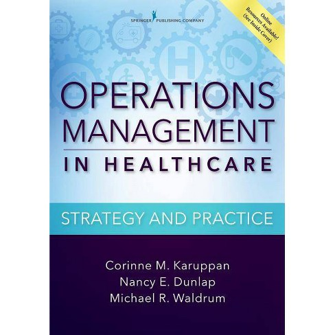 Operations Management in Healthcare - by  Corinne M Karuppan & Nancy E Dunlap & Michael R Waldrum - image 1 of 1