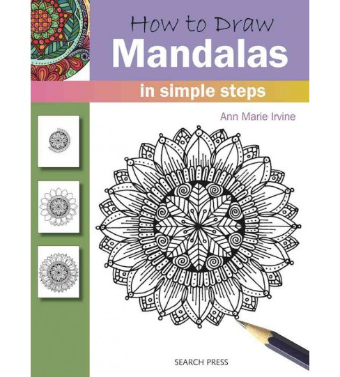 How to Draw Mandalas : In Simple Steps (Paperback) (Ann Marie Irvine) - image 1 of 1