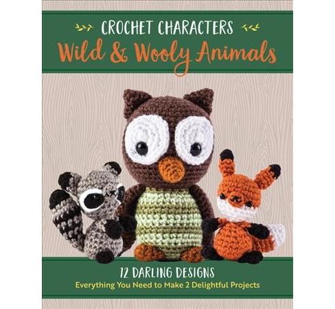 Wild & Wooly Animals : 12 Darling Designs, Everything You Need to Make 2 Delightful Projects (Paperback) - image 1 of 1