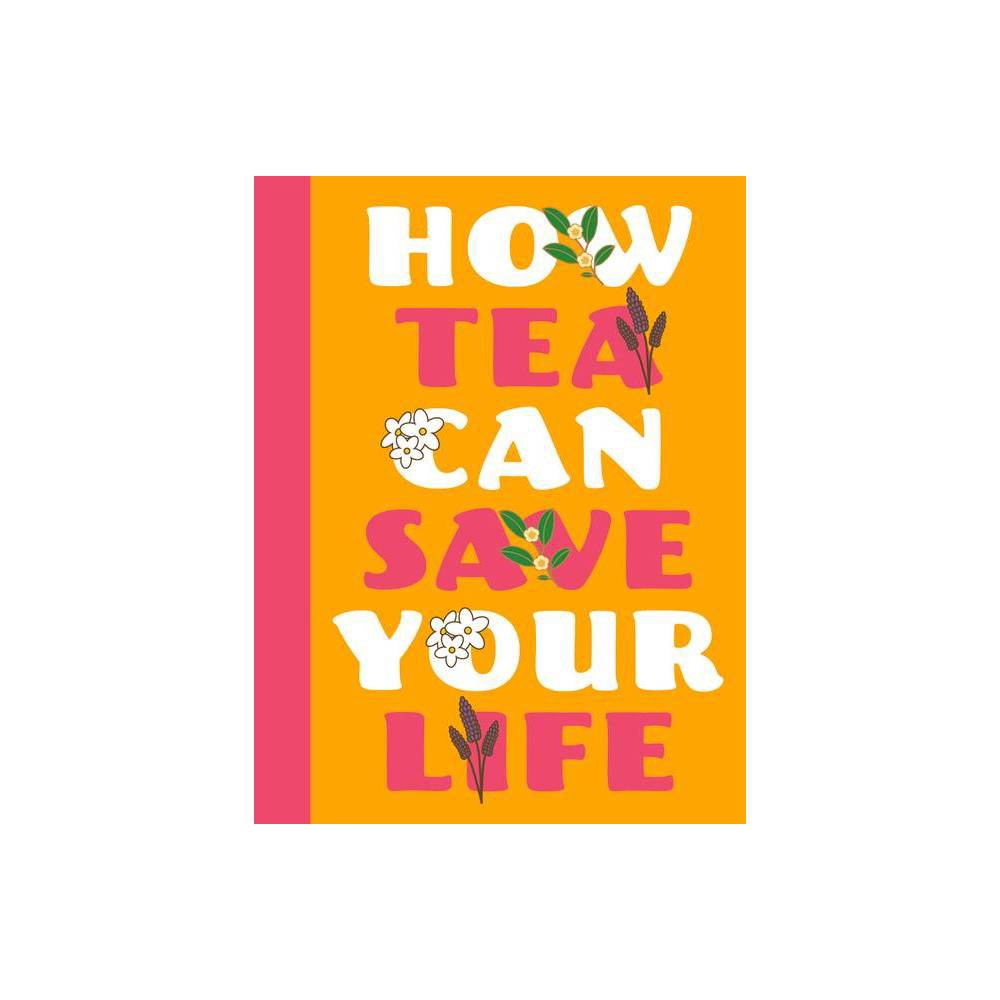 How Tea Can Save Your Life By Zulekha Afzal Hardcover