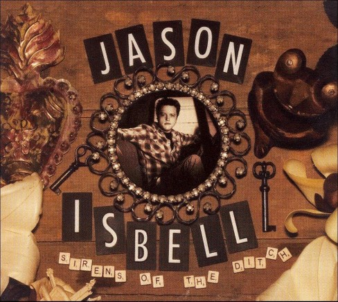 Jason isbell - Sirens of the ditch (CD) - image 1 of 3