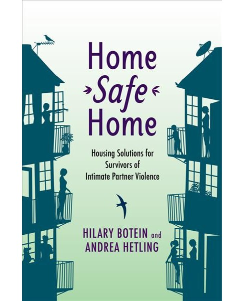 Home Safe Home : Housing Solutions for Survivors of Intimate Partner Violence (Paperback) (Hilary Botein - image 1 of 1