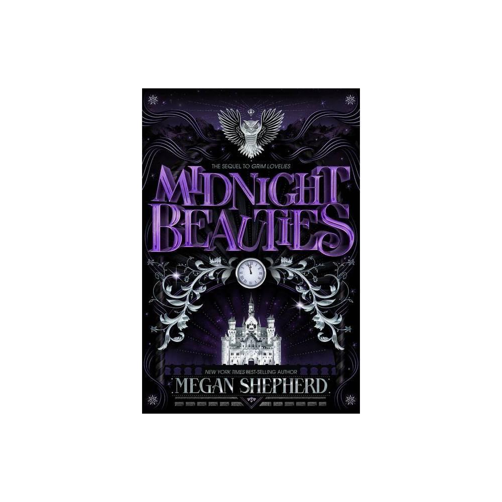 Midnight Beauties Grim Lovelies By Megan Shepherd Hardcover