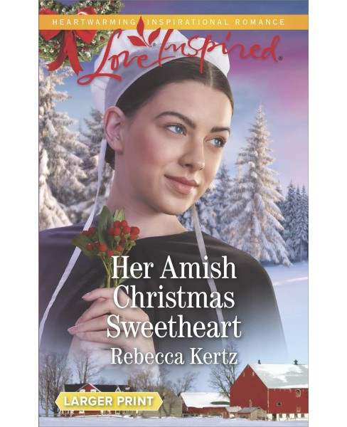 Her Amish Christmas Sweetheart -  Large Print by Rebecca Kertz (Paperback) - image 1 of 1