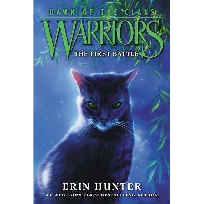 Warriors: Dawn of the Clans #3: The First Battle - by  Erin Hunter (Paperback)