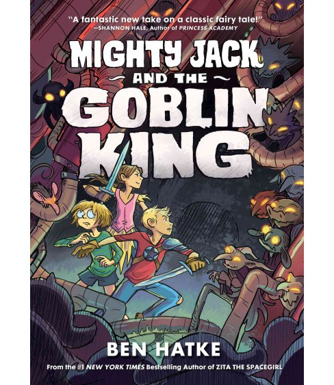 Mighty Jack and the Goblin King -  (Mighty Jack) by Ben Hatke (Hardcover) - image 1 of 1