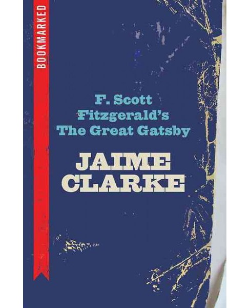F. Scott Fitzgerald's The Great Gatsby (Paperback) (Jaime Clarke) - image 1 of 1