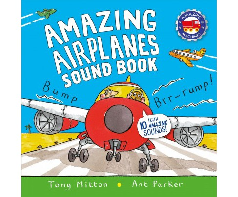 Amazing Airplanes Sound Book (Hardcover) (Tony Mitton) - image 1 of 1