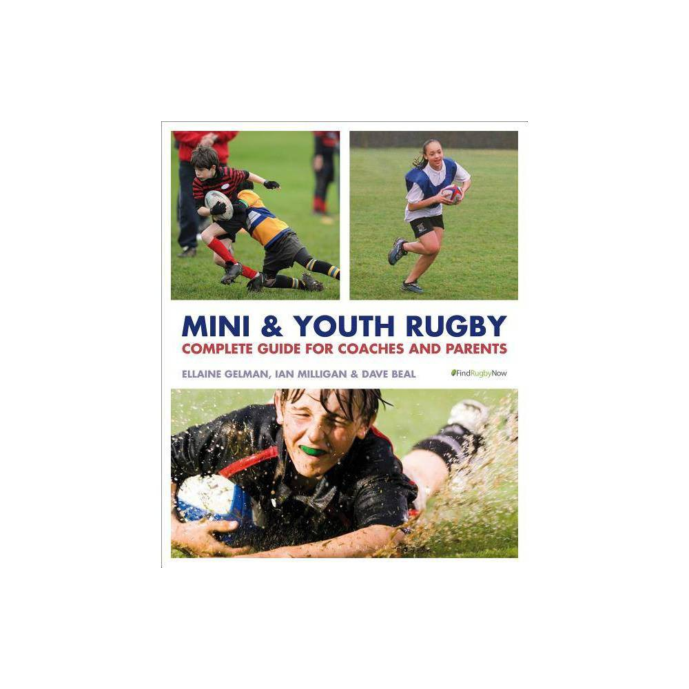 Mini and Youth Rugby - by Ellaine Gelman & Ian David Milligan & Dave Beal (Paperback) This ideal introduction to mini and youth rugby for parents and coaches shows how young players should be properly introduced to rugby. The book covers the technical aspects of the game, including attacking and defensive drills, as well as skill drills to improve player ability. Also included is guidance on bigger issues that parents and coaches must deal with--such as how to develop the right ethos for a rugby team to get the best out of young players. Every chapter evolves from a basic explanation, simple drills, and examples to more advanced explanations. Coaching tips, quotes from famous rugby players, and rugby diagrams are featured throughout.