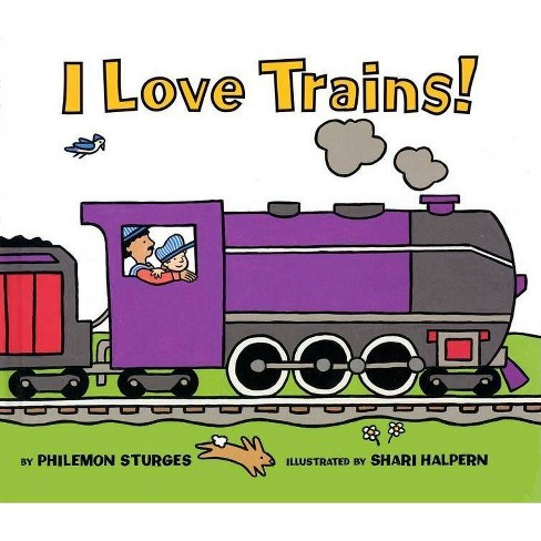 I Love Trains - by  Philemon Sturges (Paperback) - image 1 of 1
