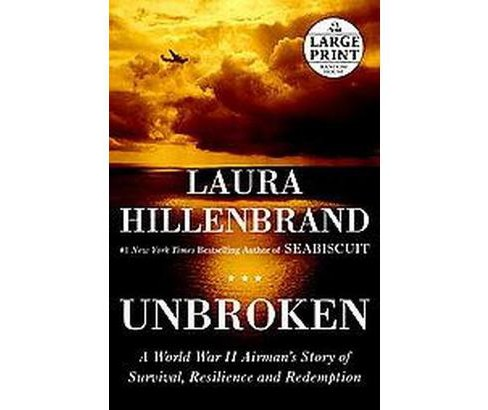 Unbroken : A World War II Story of Survival, Resilience, and Redemption (Large Print) (Paperback) (Laura - image 1 of 1