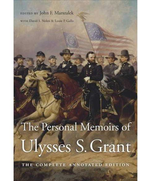 Personal Memoirs of Ulysses S. Grant : The Complete Annotated Edition -  (Hardcover) - image 1 of 1