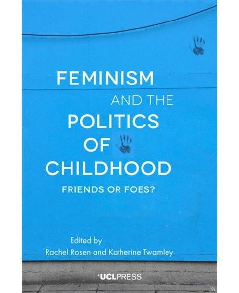 Feminism and the Politics of Childhood : Friends or Foes? -  (Paperback) - image 1 of 1