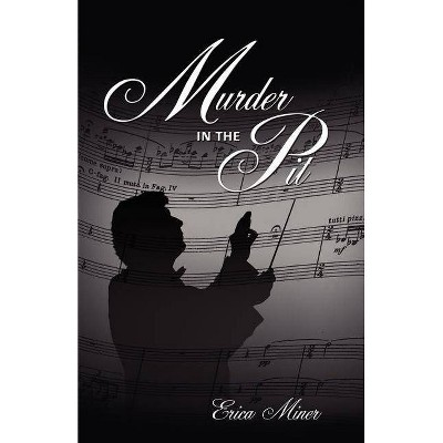 Murder in the Pit - by  Erica Miner (Paperback)