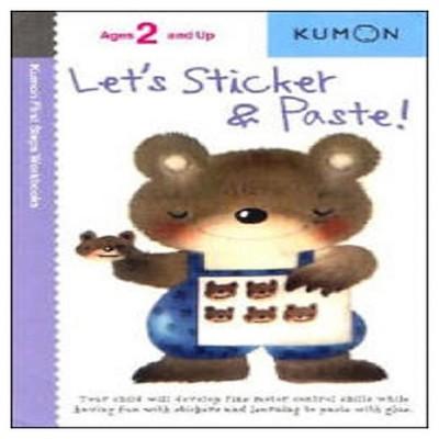 Let's Sticker and Paste ( Kumon First Steps Workbooks) (Original) (Paperback) by Shinobu Akaishi