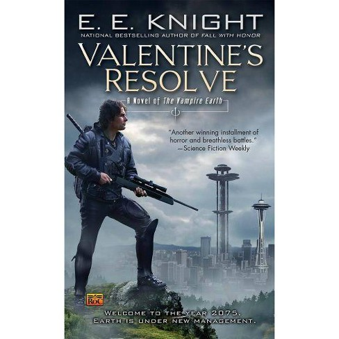 Valentine's Resolve - (Vampire Earth (Paperback)) by  E E Knight (Paperback) - image 1 of 1