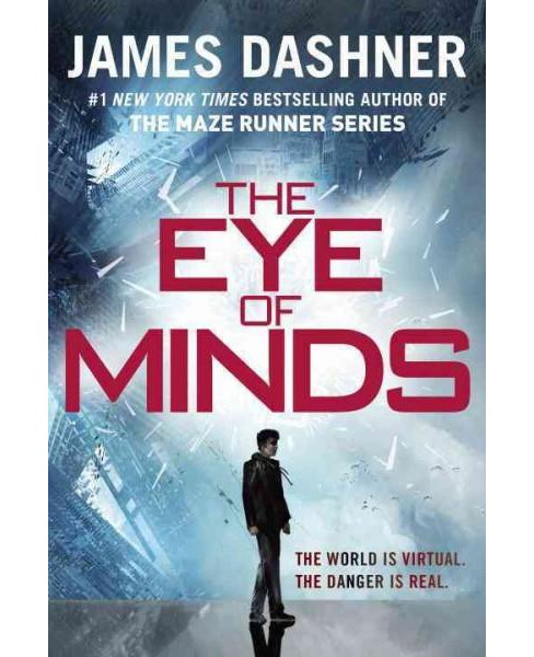The Eye of Minds ( The Mortality Doctrine) (Reprint) (Paperback) by James Dashner - image 1 of 1