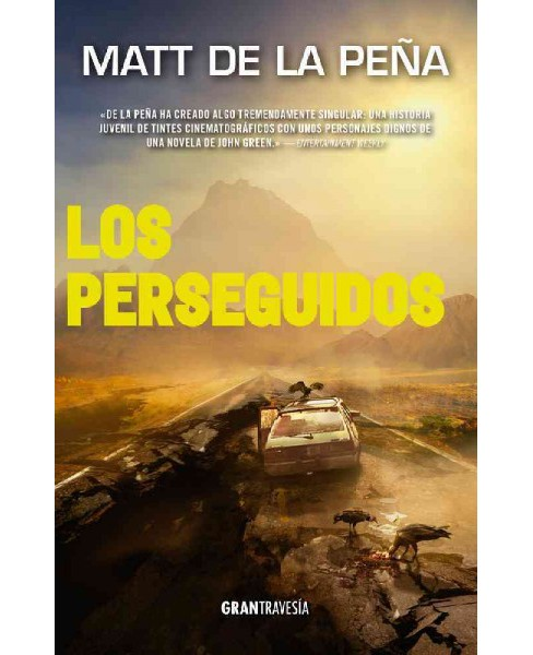 Los perseguidos / The Hunted (Paperback) (Matt de la Pena) - image 1 of 1