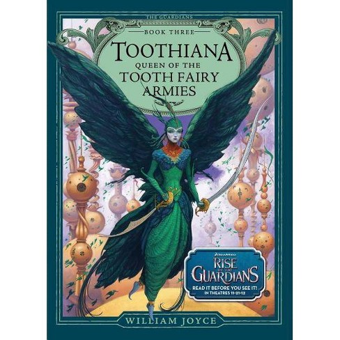 Toothiana, Queen of the Tooth Fairy Armies - (Guardians) by  William Joyce (Hardcover) - image 1 of 1