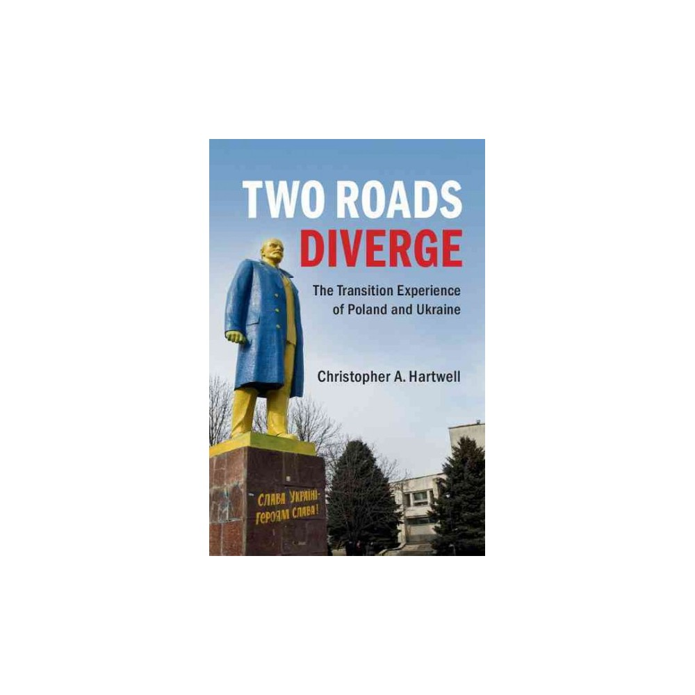 Two Roads Diverge : The Transition Experience of Poland and Ukraine (Hardcover) (Christopher Hartwell)