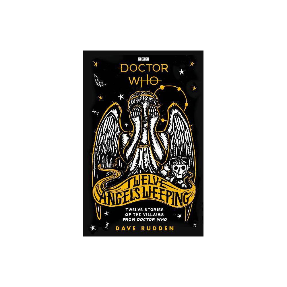 Doctor Who Twelve Angels Weeping By Dave Rudden Hardcover