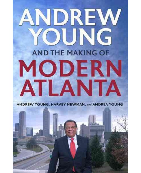 Andrew Young and the Making of Modern (Hardcover) (Andrew Young & Harvey Newman & Andrea Young) - image 1 of 1