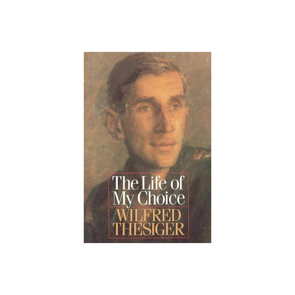 The Life Of My Choice By Wilfred Thesiger Paperback