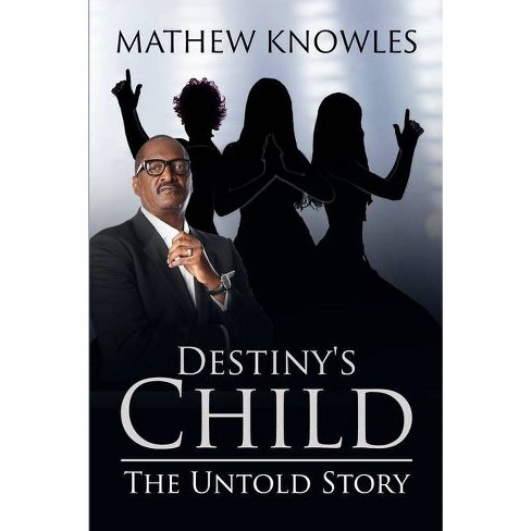 Destiny's Child - by  Mathew Knowles (Paperback) - image 1 of 1