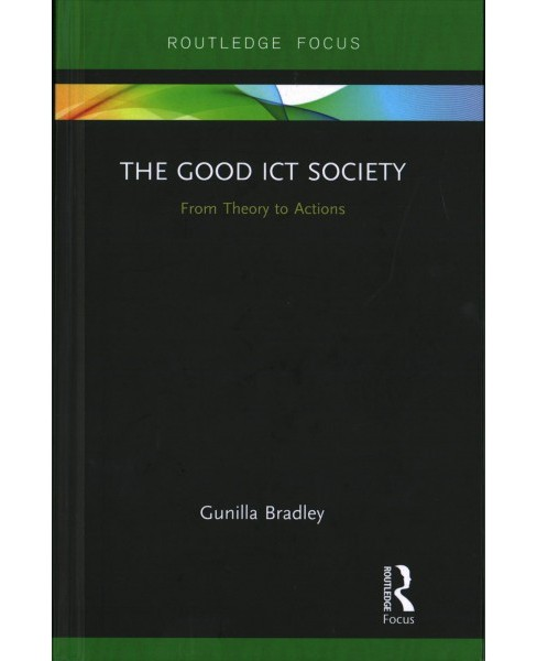 Good ICT Society : From Theory to Actions (Hardcover) (Gunilla Bradley) - image 1 of 1