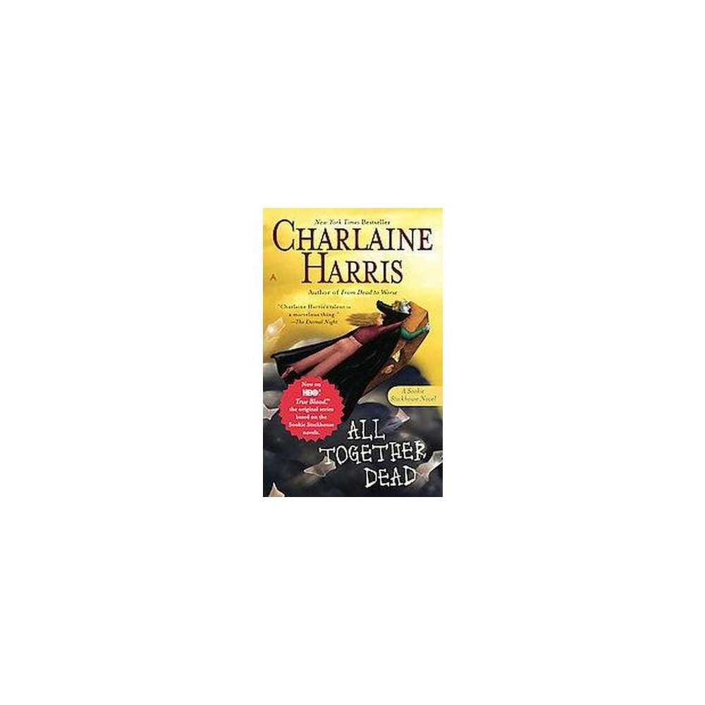 All Together Dead ( Sookie Stackhouse / Southern Vampire) (Reprint) (Paperback) by Charlaine Harris