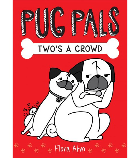 Two's a Crowd -  (Pug Pals) by Flora Ahn (Hardcover) - image 1 of 1