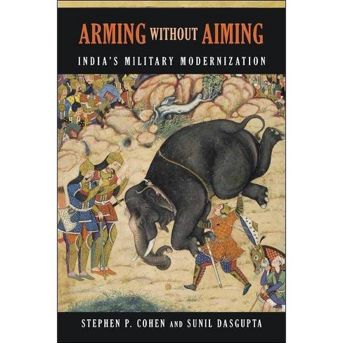 Arming Without Aiming - 2 Edition by  Stephen P Cohen & Sunil Dasgupta (Paperback) - image 1 of 1