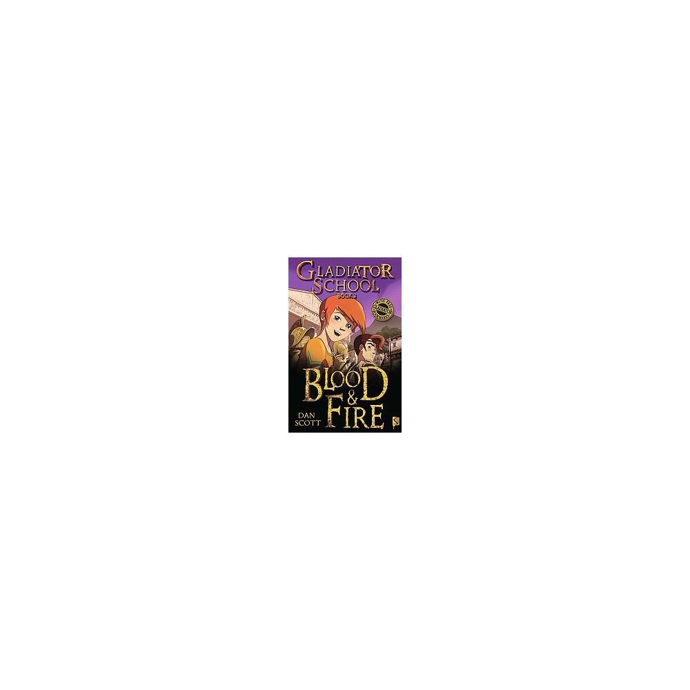 Blood & Fire (Reprint) (Paperback) (Dan Scott)