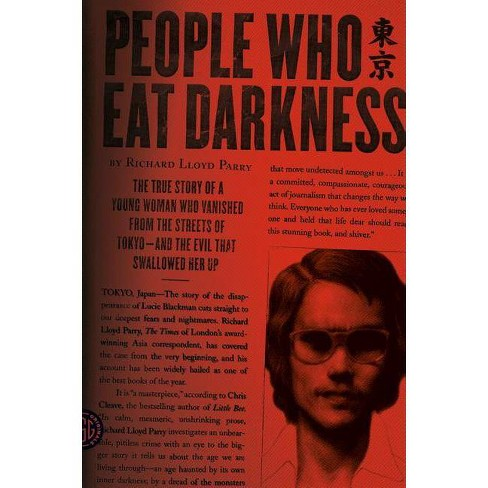People Who Eat Darkness - by  Richard Lloyd Parry (Paperback) - image 1 of 1