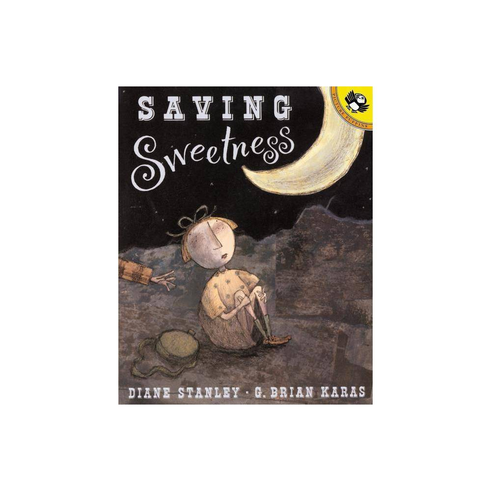 Saving Sweetness - (Picture Puffin Books) by Diane Stanley (Paperback) Electronics > Books - Mmbv > Books > Books