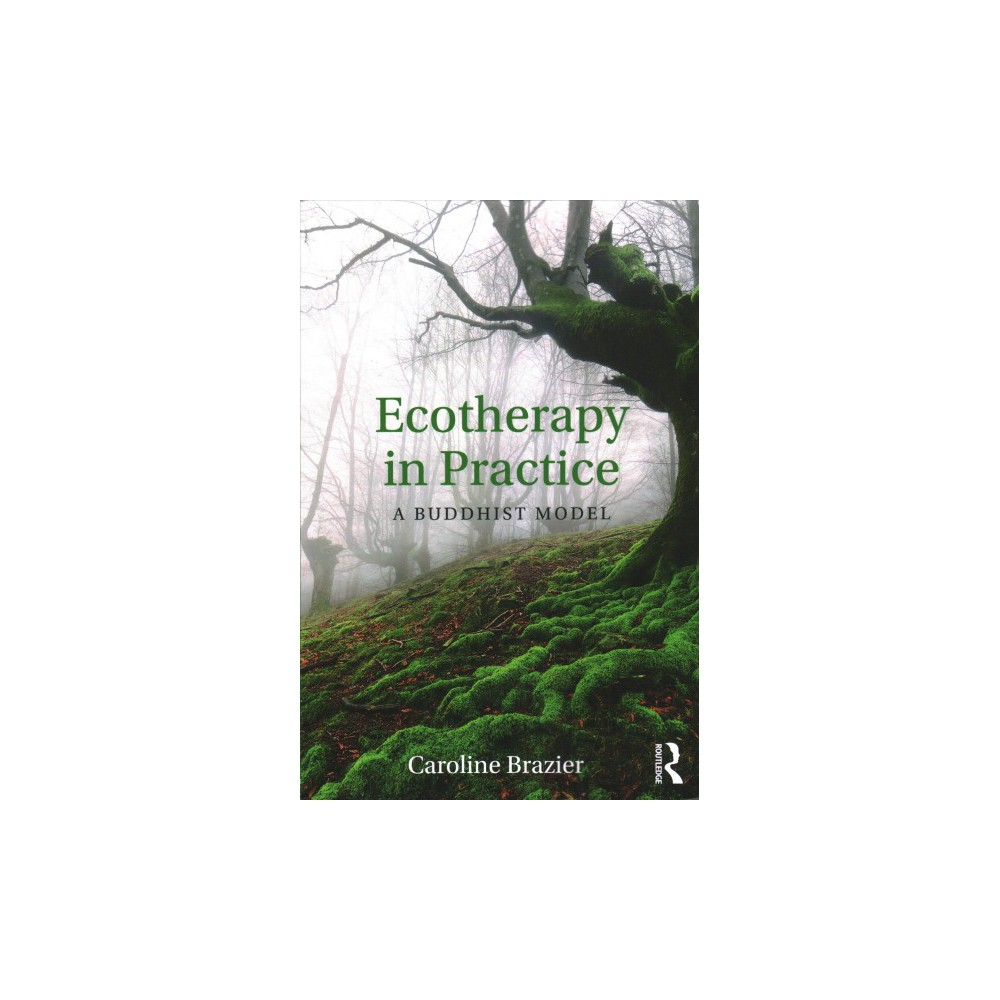 Ecotherapy in Practice : A Buddhist Model (Paperback) (Caroline Brazier)